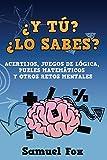 Image de ¿Y tú? ¿Lo sabes?: Acertijos, juegos de lógica, puzles matemáticos y otros retos mentales.