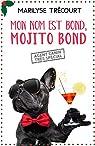 Mon nom est Bond, Mojito Bond par Trécourt