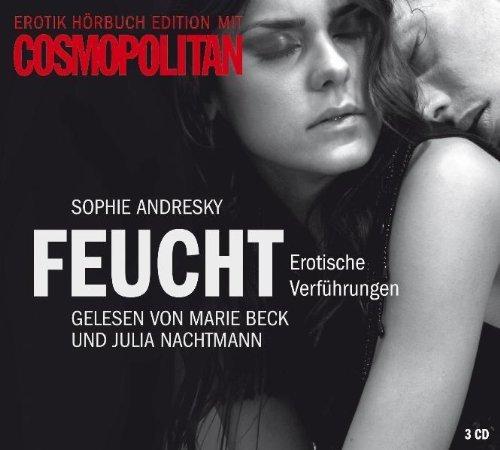 Erotik Hörbuch Edition mit COSMOPOLITAN: Feucht: Erotische Verführungen (Auswahl) von Andresky. Sophie (2011) Audio CD