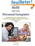 Build your own Personal Computer: An...