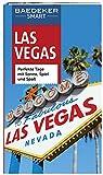 Baedeker SMART Reiseführer Las Vegas: Perfekte Tage mit Sonne, Spiel und Spaß
