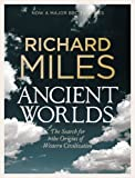 Ancient Worlds: The Search for the Origins of Western Civilization (Allen Lane History)