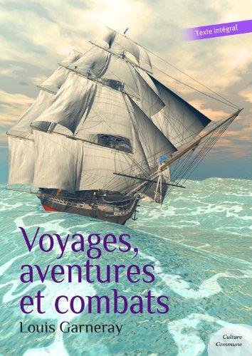 Voyages, aventures et combats (Autobiographie d'un corsaire): Souvenirs de ma vie maritime