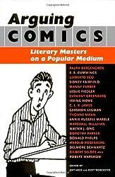 Arguing Comics: Literary Masters on a Popular Medium