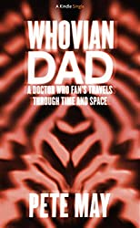 Whovian Dad: A Doctor Who Fan's Travels Through Time and Space (Kindle Single)