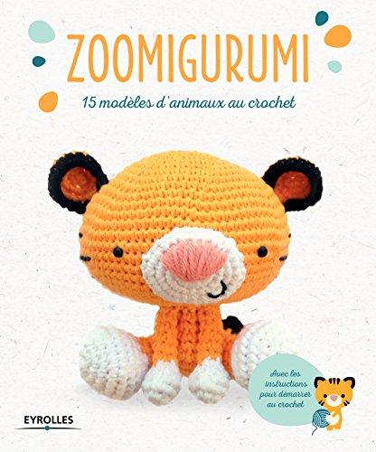 Zoomigurumi: 15 modèles d'animaux au crochet por Collectif Eyrolles
