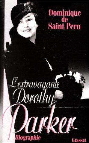 L'extravagante Dorothy Parker de Saint Pern. Dominique de (1994) Relié
