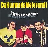 Bayern und anderswo von Da Huawa, da Meier und i