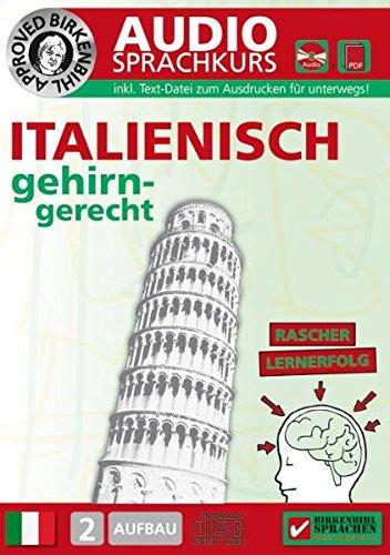 Birkenbihl Sprachen: Italienisch gehirn-gerecht, 2 Aufbau, Audio-Kurs. CD: Gehirn-gerecht Italienisch lernen, Birkenbihl