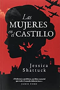 Las mujeres en el castillo par Jessica Shattuck