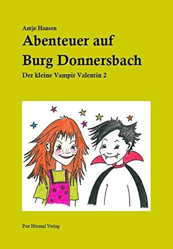 Abenteuer auf Burg Donnersbach: Der kleine Vampir Valentin 2 von [Antje Hansen]