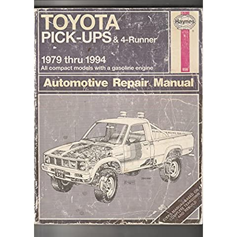 Toyota Pick-ups and 4-Runner, 1979 thru 1994 (Haynes Automotive Repair Manual, 656 (US))