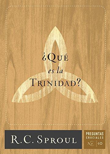 ¿Qué es la Trinidad? (Crucial Questions Series nº 6)