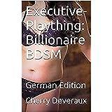 Executive-Plaything: Billionaire BDSM: German Edition