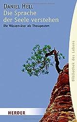 Die Sprache der Seele verstehen: Die Wüstenväter als Therapeuten (HERDER spektrum)