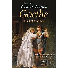 Goethe als Intendant: Theaterleidenschaften im klassischen Weimar