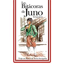 Las Bitácoras De Juno (Viaje en busca de Terra Incógnita nº 1) (Spanish Edition)