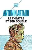 Le théâtre et son double - Suivi de Le théâtre de Séraphin