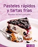 Pasteles rápidos y tartas frías: Nuestras 100 mejores recetas en un solo libro (Spanish Edition)