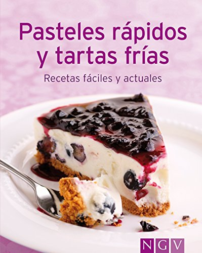 Pasteles rápidos y tartas frías: Nuestras 100 mejores recetas en un solo libro (Spanish Edition) (Halloween De Recetas)