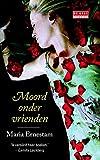 Moord onder vrienden (De Geus Spanning) (Dutch Edition)