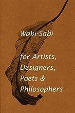 Wabi-Sabi for Artists, Designers, Poets & Philosophers: For Artists, Designers, Poets and Designers