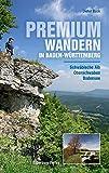 Premiumwandern in Baden-Württemberg: Schwäbische Alb ? Oberschwaben ? Bodensee - Dieter Buck