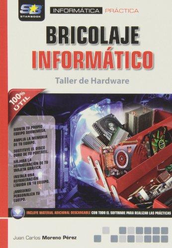 Bricolaje Informático. Taller De Hardware por Juan Carlos Moreno Pérez