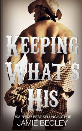 Keeping What's His: Volume 1 (Porter Brothers Trilogy)
