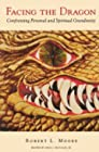 Facing the Dragon - Confronting Personal and Spiritual Grandiosity
