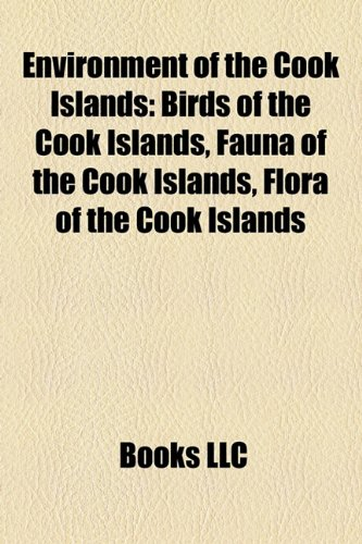 Environment of the Cook Islands: Birds of the Cook Islands, Fauna of the Cook Islands, Flora of the Cook Islands