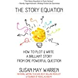 The Story Equation: How to Plot and Write a Brilliant Story from One Powerful Question (Brilliant Writer Series) (English Edition)