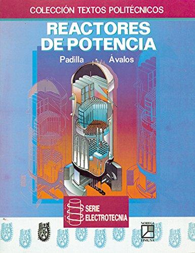 Reactores de potencia/Power Reactors por Jose Manuel Padilla