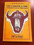 Inipi, le chant de la terre - Enseignement oral des indiens Lakota (Cultures originelles)
