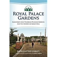 Royal Palace Gardens: Blackpool's Lost Victorian Pleasure Gardens