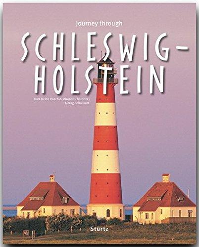 Journey through SCHLESWIG-HOLSTEIN - Reise durch SCHLESWIG-HOLSTEIN - Ein Bildband mit über 210 Bildern - STÜRTZ Verlag