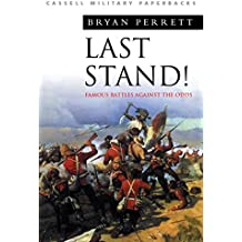 Last Stand: Famous Battles Against The Odds (Cassell Military Classics)