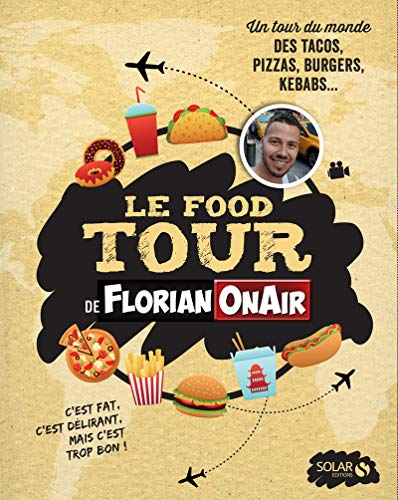 Le Food Tour de Florian on air par FLORIAN ON AIR