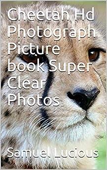 Cheetah Hd Photograph Picture book Super Clear Photos (English Edition) de [Lucious, Samuel]