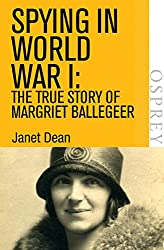 Spying in World War I: The true story of Margriet Ballegeer (Digital General) (English Edition)