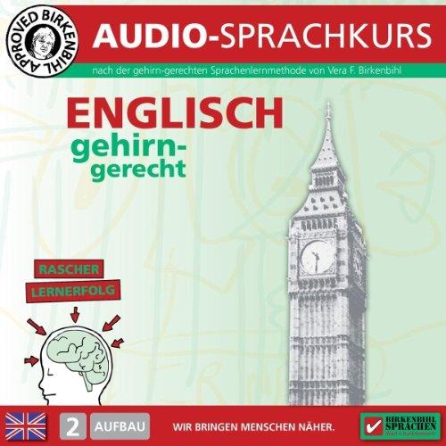 Englisch gehirn-gerecht: 2. Aufbau (Birkenbihl Sprachen)