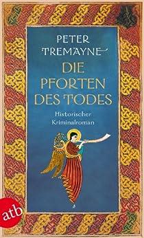 Die Pforten des Todes: Historischer Kriminalroman (Schwester Fidelma ermittelt 23)