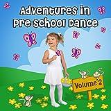 Adventures in Pre-School Dance, Vol. 2