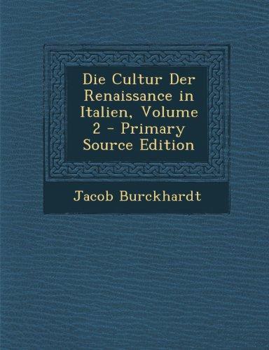 Die Cultur Der Renaissance in Italien, Volume 2 - Primary Source Edition (German Edition) by Jacob Burckhardt