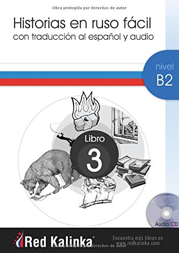 Historias en ruso fácil. Nivel B2. Libro 3: Con traducción al español y audio