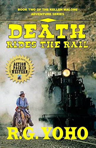 Death Rides The Rail: Book Two Of The Kellen Malone Adventure Series (English Edition)