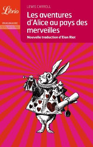 Les Aventures D'Alice Au Pays Des Merveilles = Alice's Adventures in Wonderland (Librio Imaginaire) par Lewis Carroll