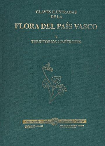 Claves Ilustradas De La Flora Del Pais Vasco Y Territ (Industri, Nekazaritza Eta Arra)