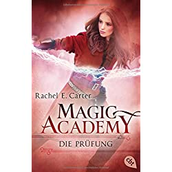 Magic Academy - Die Prüfung (Die Magic Academy-Reihe, Band 2)