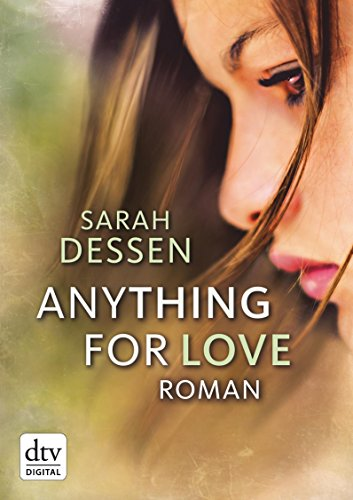 Anything for Love: Roman von [Dessen, Sarah]